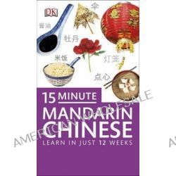15-minute Mandarin Chinese by Dorling Kindersley, 9781409343080.