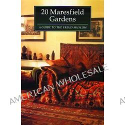 20 Maresfield Gardens, A Guide to the Freud Museum by Freud Museum, 9781852425364.