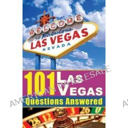 101 Las Vegas Questions Answered by Michael J Cullen, 9780984544721.