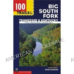 100 Trails of the Big South Fork, Tennessee and Kentucky by Russ Manning, 9780898866384.