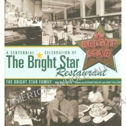 A Centennial Celebration of the Bright Star Restaurant by Senator Richard Shelby, 9780817315986.