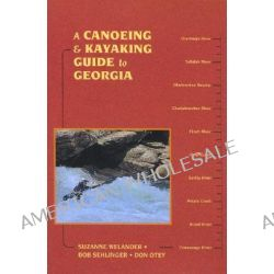 A Canoeing and Kayaking Guide to Georgia by Suzanne Welander, 9780897325585.