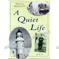 A Quiet Life by Martha Robertson, 9781870325714.