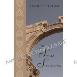 A Syria Situation by David Fletcher, 9781780885452.