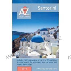 A to Z guide to Santorini by Tony Oswyn, 9781845496098.