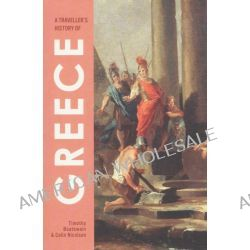 A Traveller's History of Greece by Timothy Boatswain, 9781907973079.
