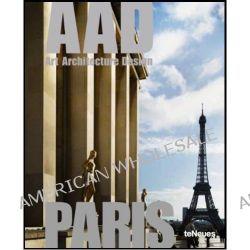AAD Paris, Art Architecture Design by Nathalie Grolimund, 9783832794644.
