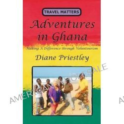 Adventures in Ghana by Diane Priestley, 9780957544000.