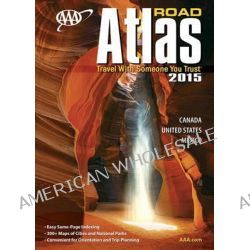 AAA Road Atlas 2015 by AAA Publishing, 9781595085528.