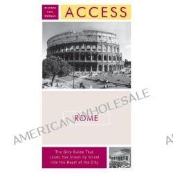 Access Rome, Access Rome by Richard Saul Wurman, 9780061230790.
