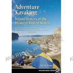 Adventure Kayaking, Inland Waters by Don Skillman, 9780899972503.