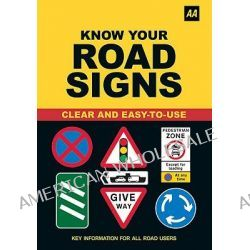 AA Highway Code and Know Your Road Signs, Essential Information for All Road Users by AA Publishing, 9780749563325.