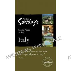Alastair Sawday Italy : Special Places to Stay, Alastair Sawday's Special Places to Stay by Florence Fortnam, 9781906136659.