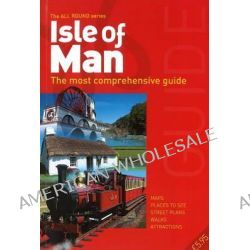 All Round Guide to the Isle of Man 2014/15, The Most Comprehensive Guide by Lily Publications, 9781907945656.