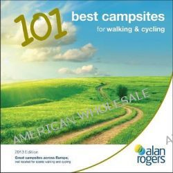 Alan Rogers - 101 Best Campsites for Walking and Cycling 2013 by Alan Rogers Guides Ltd, 9781909057012.