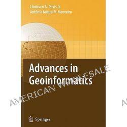 Advances in Geoinformatics, Viii Brazilian Symposium on Geoinformatics, GeoInfo 2006, Campos Do Jordao (Sp), Brazil, November 19-22, 2006 by Clodoveu Augusto Davis, 9783642092473.