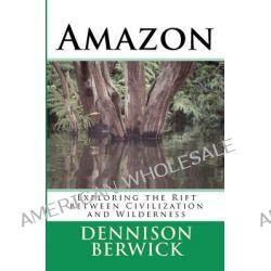 Amazon by MR Dennison Berwick, 9781461127338.