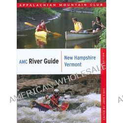 AMC River Guide New Hampshire/Vermont, 4th, New Hampshire/Vermont by John Fiske, 9781934028056.