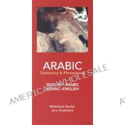 Arabic-English / English-Arabic Dictionary and Phrasebook by Jane Wightwick, 9780781809733.