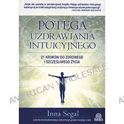 Inna Segal – Potęga uzdrawiania intuicyjnego