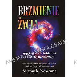 Dr Michael Newton - Brzmienie życia