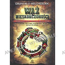 Drunvalo Melchizedek – Wąż nieskończoności