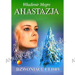 Władimir Megre – Dzwoniące cedry Rosji (Anastazja – 2)