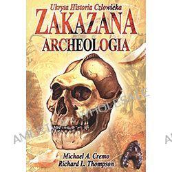 Michael A. Cremo, Richard L. Thompson – Zakazana archeologia