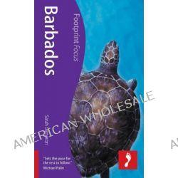 Barbados, Footprint Focus Guide by Sarah Cameron, 9781909268326.