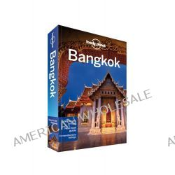Bangkok, Lonely Planet Travel Guide : 11th Edition by Lonely Planet, 9781742208848.