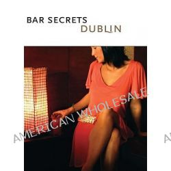 Bar Secrets Dublin, Drink. by Deck of Secrets, 9781921074059.