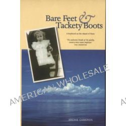 Bare Feet and Tackety Boots, Boyhood on Rhum by Archie Cameron, 9780946487172.