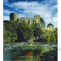 Barnard Castle, Egglestone Abbey, Bowes Castle by Katy Kenyon, 9781850747208.