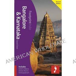 Bangalore & Karnataka Footprint Focus Guide, Includes Badami, Bijapur, Hampi, Mysore, Srirangapatnam by David Stott, 9781909268630.