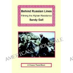 Behind Russian Lines by Sandy Gall, 9781590482179.