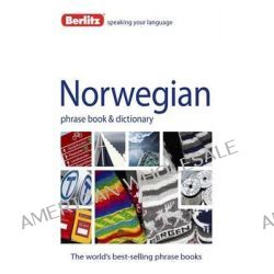 Berlitz Language : Norwegian Phrase Book & Dictionary, Berlitz Phrase Book Series by Berlitz, 9781780042916.