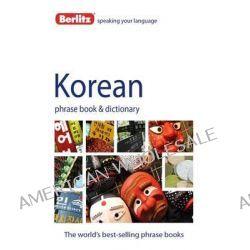Berlitz Language : Korean Phrase Book & Dictionary, Berlitz Phrase Book Series by Berlitz, 9781780042879.