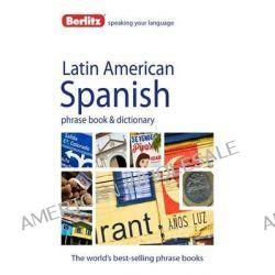 Berlitz Language : Latin American Spanish Phrase Book & Dictionary, Berlitz Phrase Book Series by Berlitz, 9781780042909.