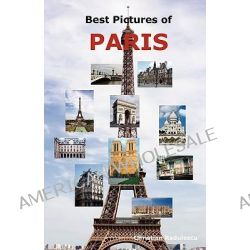 Best Pictures of Paris, Top Tourist Attractions Including the Eiffel Tower, Louvre Mtop Tourist Attractions Including th