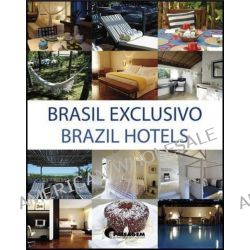 Brazil Hotels, Brazil Hotels by Felipe Candiota, 9788499368658.