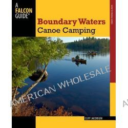 Boundary Waters Canoe Camping by Cliff Jacobson, 9780762773442.