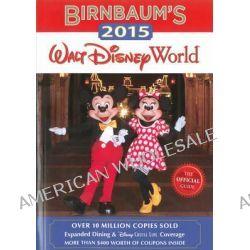 Birnbaum's 2015 Walt Disney World, The Official Guide by Disney, 9781423194101.