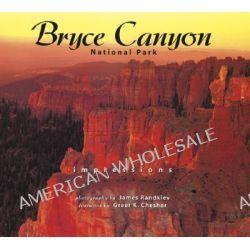 Bryce Canyon National Park Impressions by James Randklev, 9781560372516.