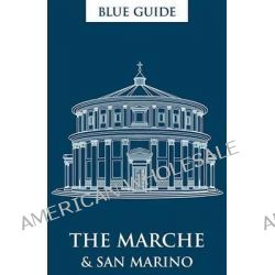 Blue Guide the Marche and San Marino by Ellen Grady, 9781905131662.