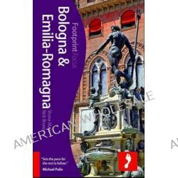 Bologna and Emilia-Romagna Footprint Focus Guide by Shona Main, 9781909268098.