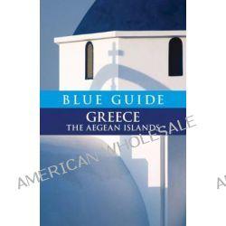 Blue Guide Greece the Aegean Islands, Greece Aegean Islands by Nigel McGilchrist, 9781905131358.