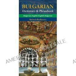 Bulgarian-English Dictionary and Phrasebook, Bulgarian-English/English-Bulgarian by Michaela Burilkovova, 9780781811347.