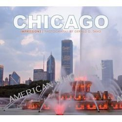Chicago, Impressions by Gerald D Tang, 9781560374749.