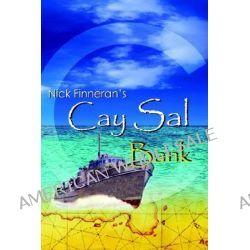 Cay Sal Bank by Nick Finneran, 9781420843576.