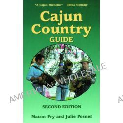 Cajun Country Guide, 2nd Edition by Macon Fry, 9781565543379.